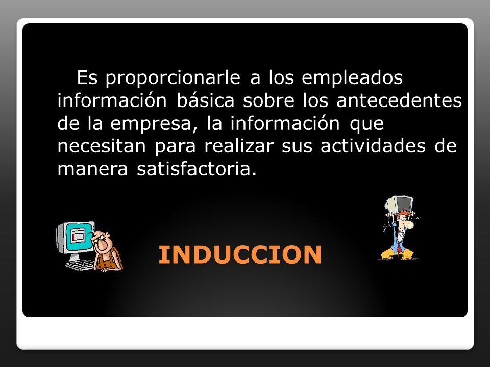 Es proporcionarle a los empleados información básica sobre los antecedentes de la empresa, la información que necesitan para realizar sus actividades de manera satisfactoria.