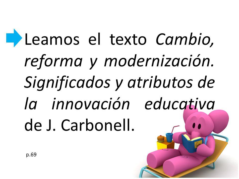 Leamos el texto Cambio, reforma y modernización