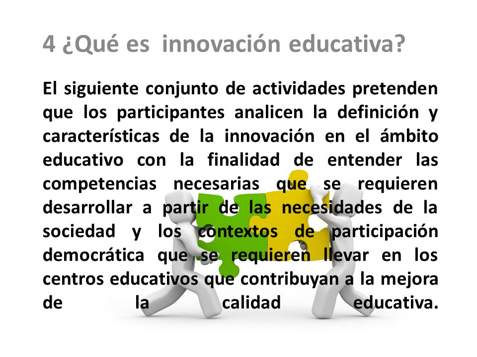 4 ¿Qué es innovación educativa