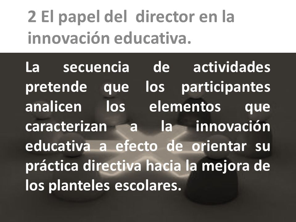 2 El papel del director en la innovación educativa.