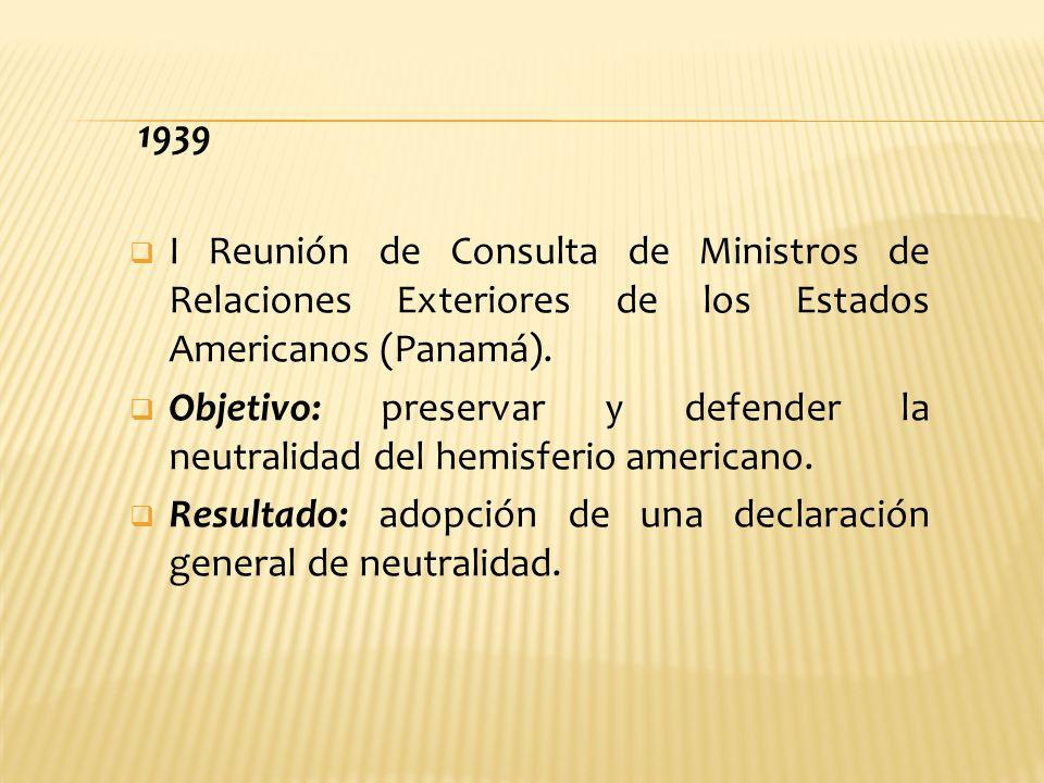 1939 I Reunión de Consulta de Ministros de Relaciones Exteriores de los Estados Americanos (Panamá).