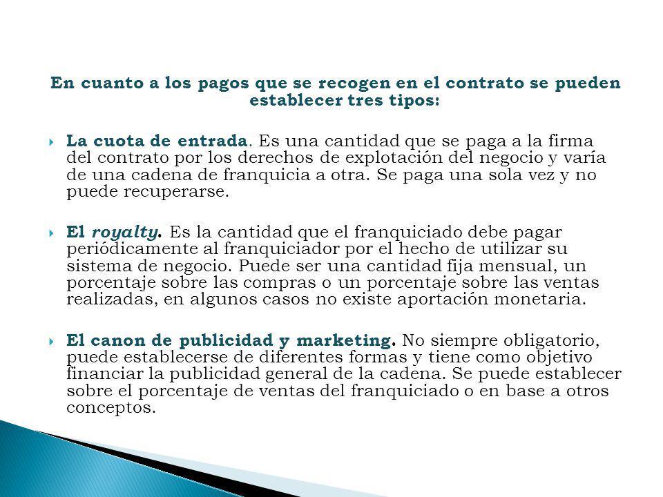 En cuanto a los pagos que se recogen en el contrato se pueden establecer tres tipos: