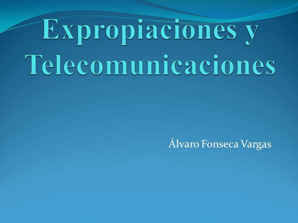 Expropiaciones y Telecomunicaciones