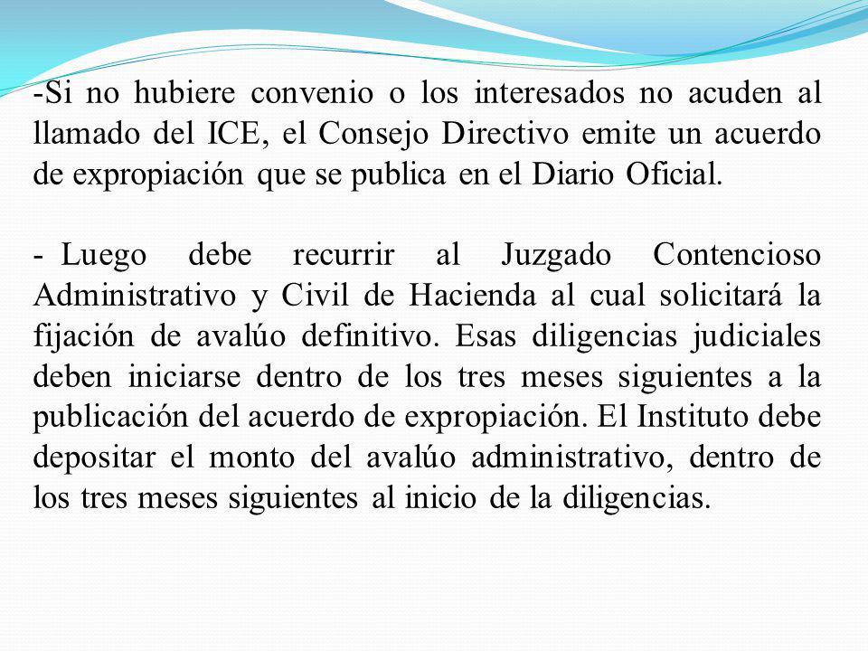 Si no hubiere convenio o los interesados no acuden al llamado del ICE, el Consejo Directivo emite un acuerdo de expropiación que se publica en el Diario Oficial.