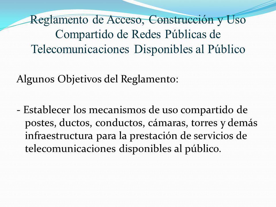Reglamento de Acceso, Construcción y Uso Compartido de Redes Públicas de Telecomunicaciones Disponibles al Público