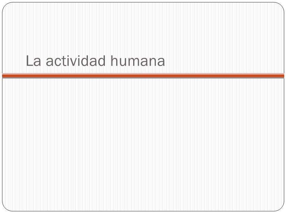 La actividad humana