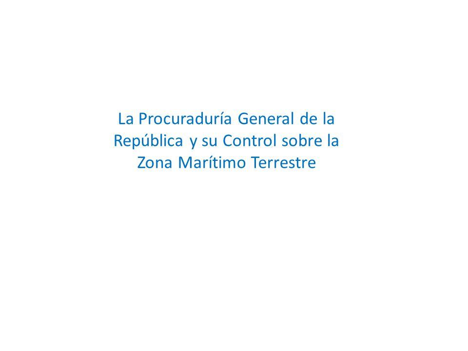 La Procuraduría General de la República y su Control sobre la Zona Marítimo Terrestre