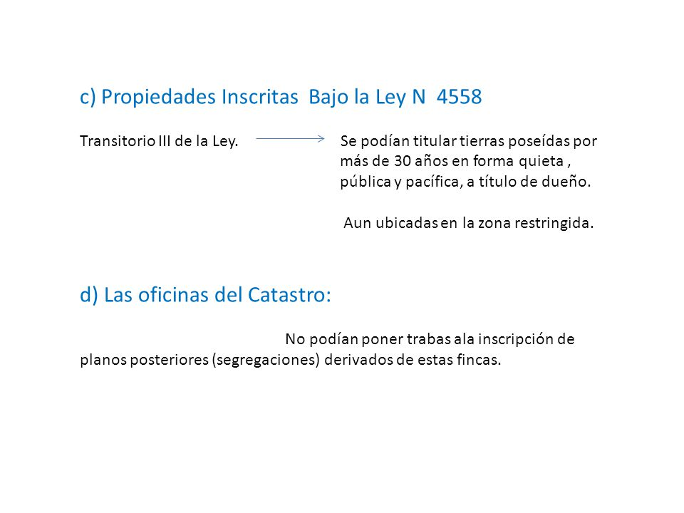 c) Propiedades Inscritas Bajo la Ley N 4558