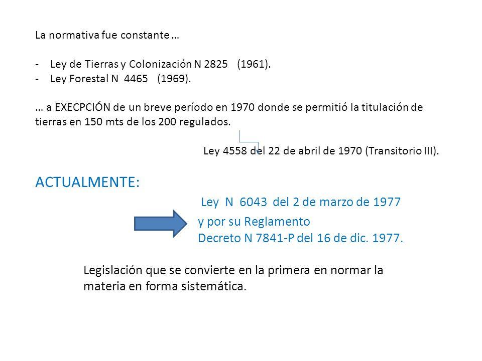 ACTUALMENTE: Ley N 6043 del 2 de marzo de 1977 y por su Reglamento