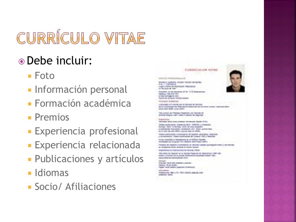 Currículo vitae Debe incluir: Foto Información personal