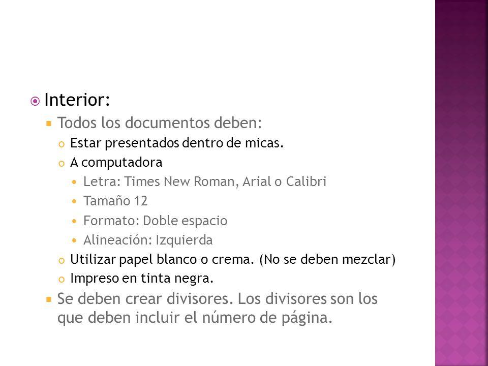 Interior: Todos los documentos deben: