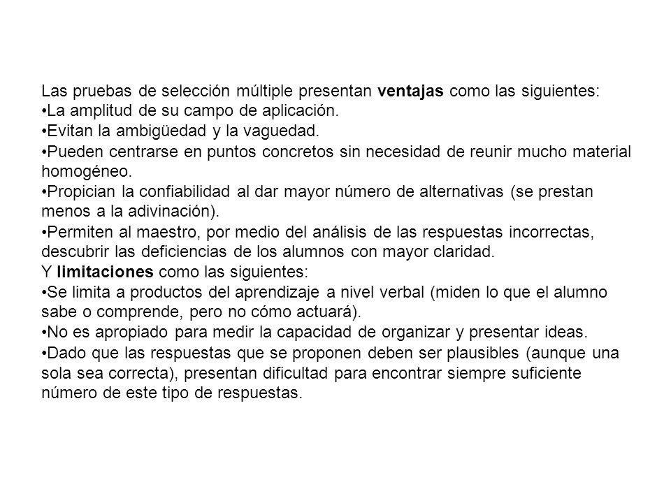 Las pruebas de selección múltiple presentan ventajas como las siguientes: