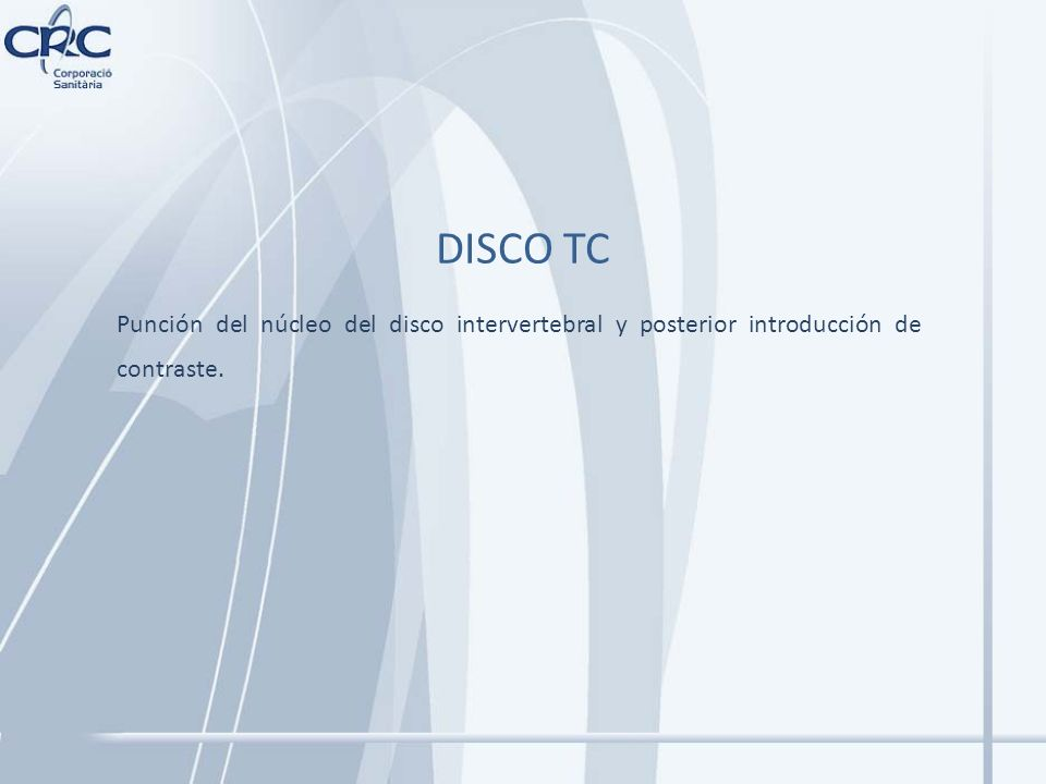 DISCO TC Punción del núcleo del disco intervertebral y posterior introducción de contraste.