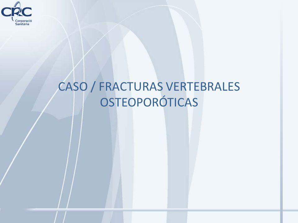 CASO / FRACTURAS VERTEBRALES