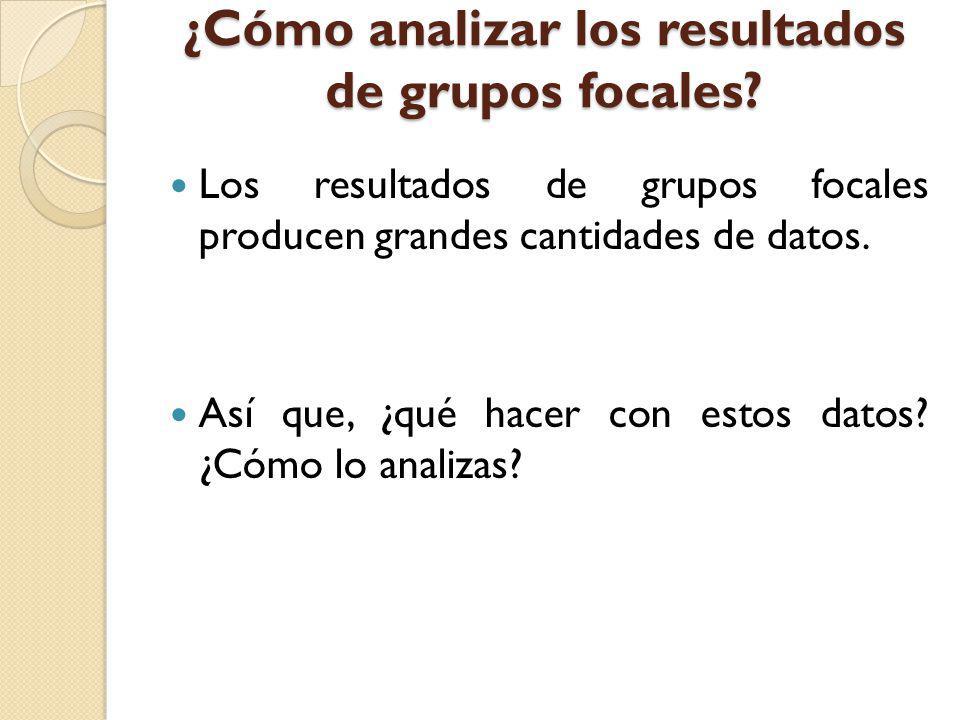 ¿Cómo analizar los resultados de grupos focales