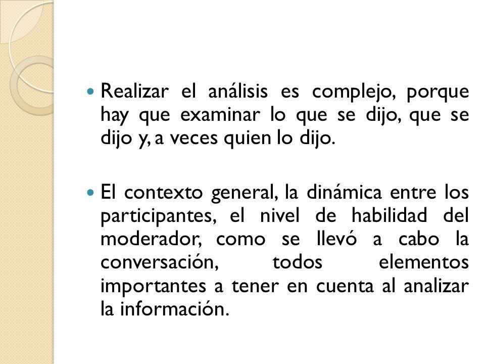 Realizar el análisis es complejo, porque hay que examinar lo que se dijo, que se dijo y, a veces quien lo dijo.