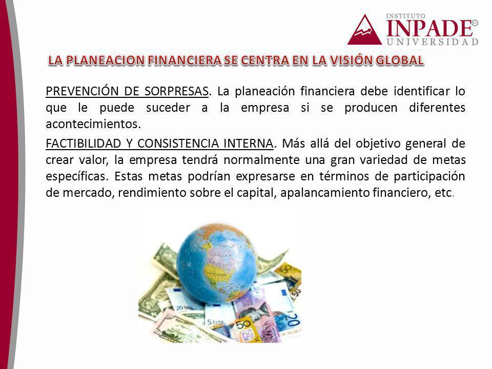 LA PLANEACION FINANCIERA SE CENTRA EN LA VISIÓN GLOBAL