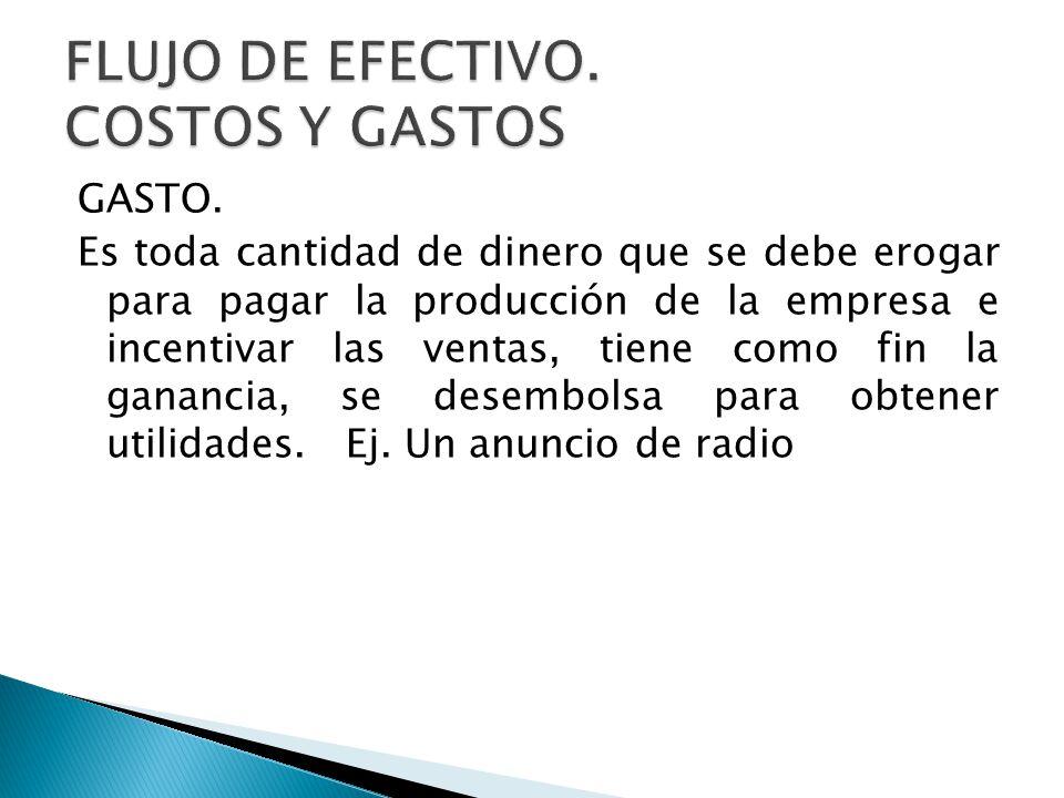 FLUJO DE EFECTIVO. COSTOS Y GASTOS
