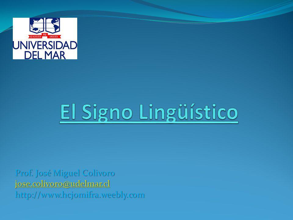 El Signo Lingüístico Prof. José Miguel Colivoro