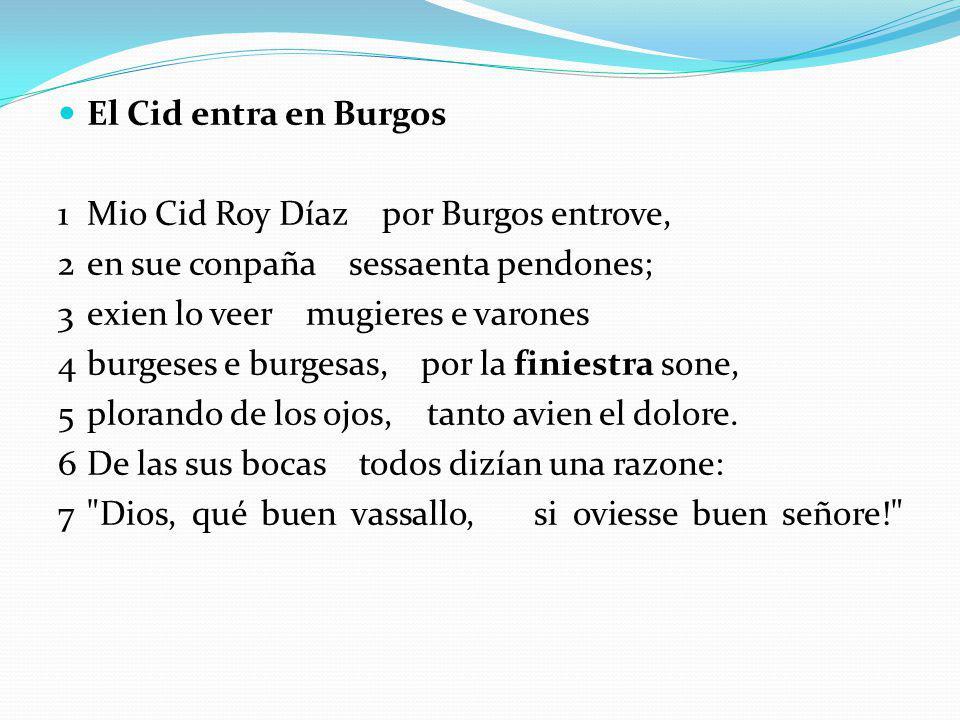 El Cid entra en Burgos 1 Mio Cid Roy Díaz por Burgos entrove, 2 en sue conpaña sessaenta pendones;