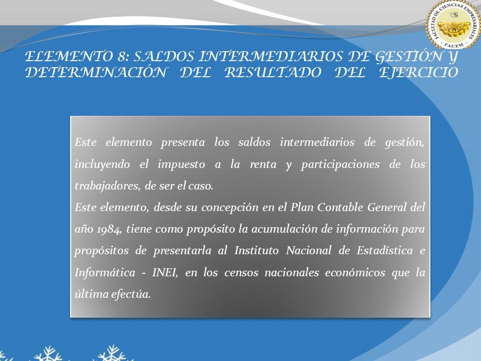 ELEMENTO 8: SALDOS INTERMEDIARIOS DE GESTIÓN Y DETERMINACIÓN DEL RESULTADO DEL EJERCICIO