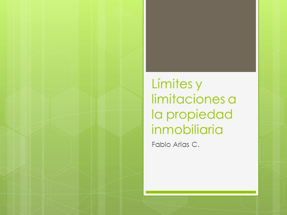 Límites y limitaciones a la propiedad inmobiliaria