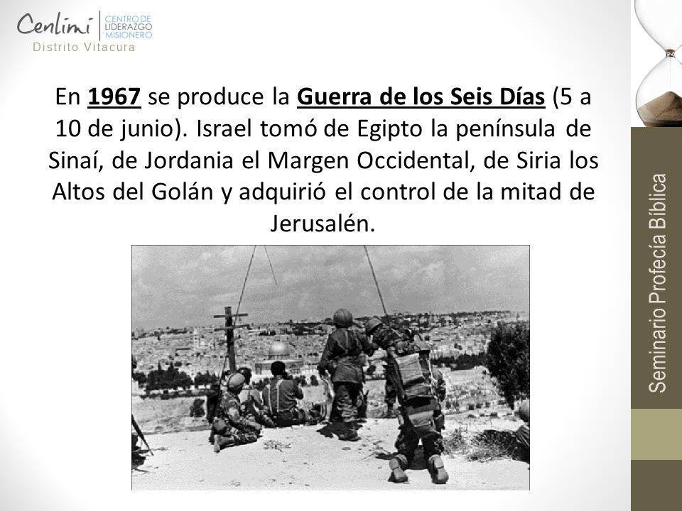 En 1967 se produce la Guerra de los Seis Días (5 a 10 de junio)
