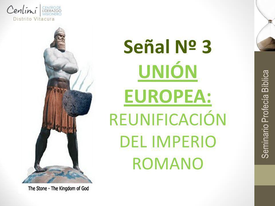 Señal Nº 3 UNIÓN EUROPEA: REUNIFICACIÓN DEL IMPERIO ROMANO