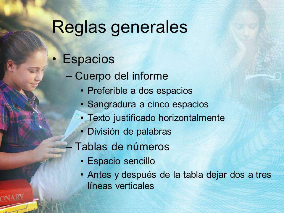 Reglas generales Espacios Cuerpo del informe Tablas de números