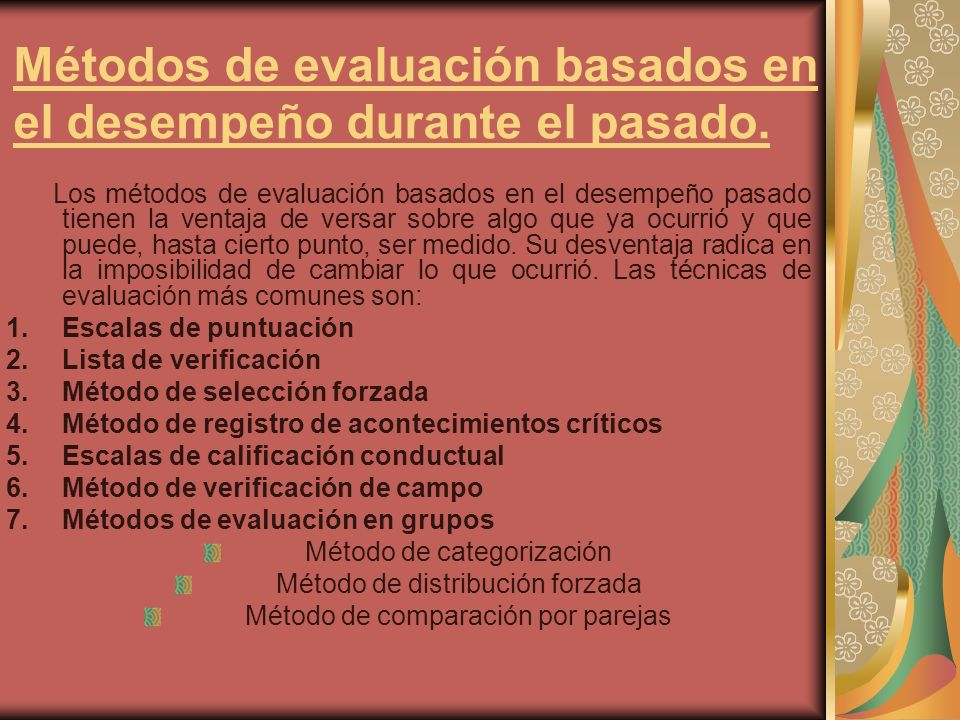 Métodos de evaluación basados en el desempeño durante el pasado.