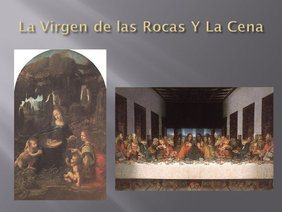 La Virgen de las Rocas Y La Cena