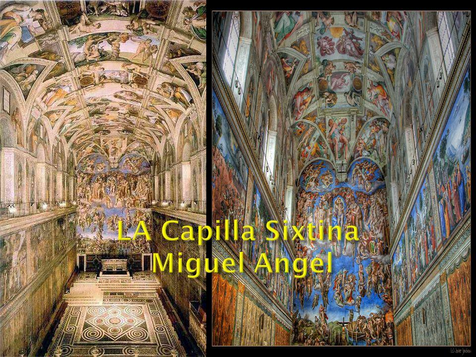 LA Capilla Sixtina Miguel Angel