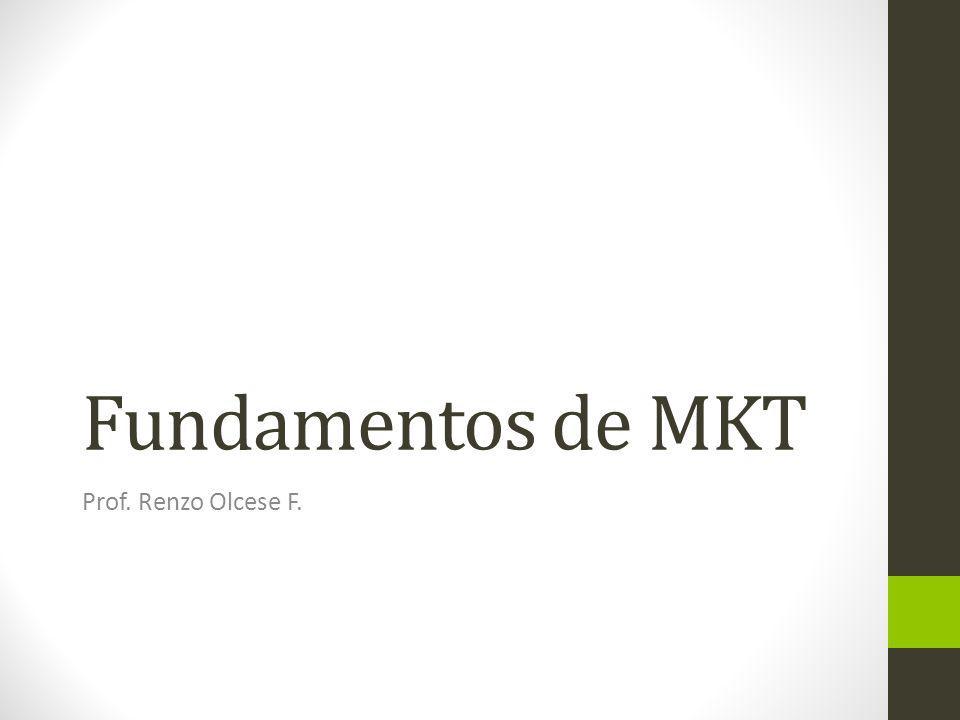 Fundamentos de MKT Prof. Renzo Olcese F.