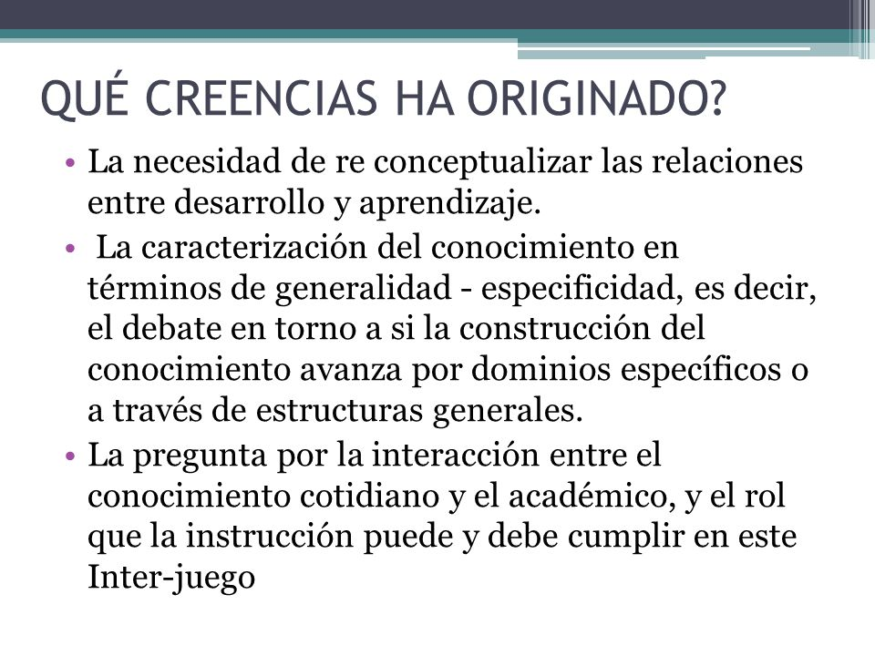 QUÉ CREENCIAS HA ORIGINADO