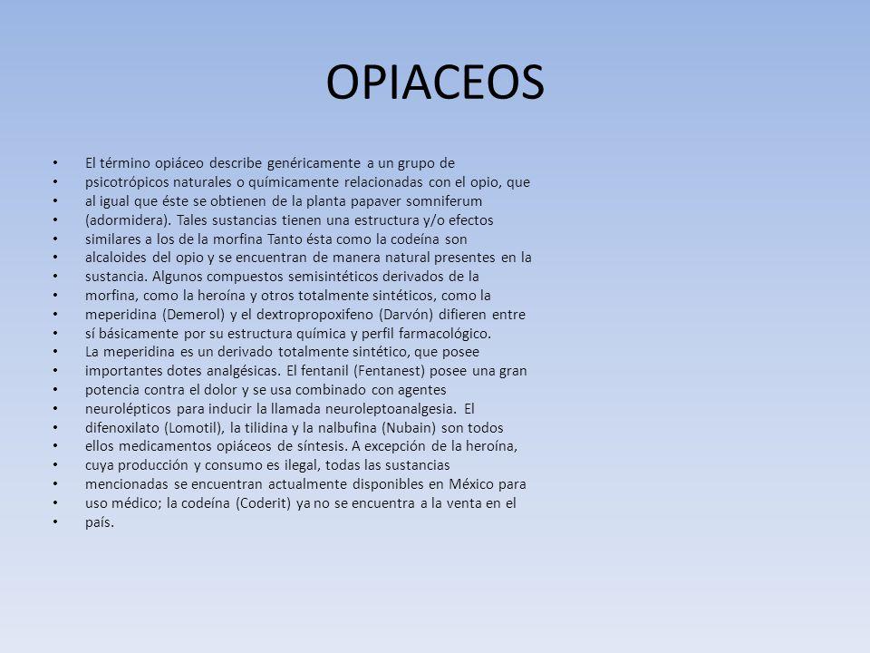 OPIACEOS El término opiáceo describe genéricamente a un grupo de