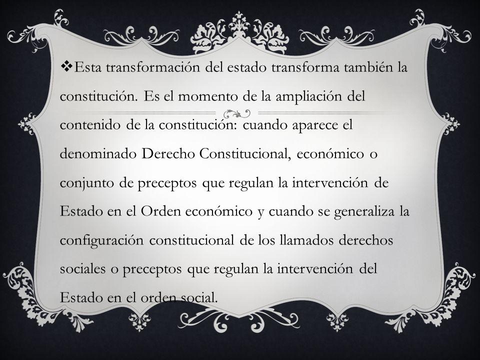 Esta transformación del estado transforma también la constitución