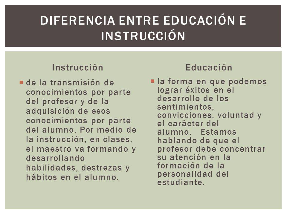 DIFERENCIA ENTRE EDUCACIÓN E INSTRUCCIÓN