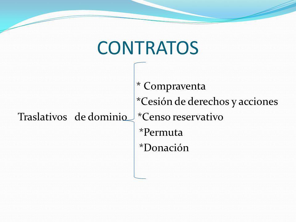 CONTRATOS * Compraventa *Cesión de derechos y acciones