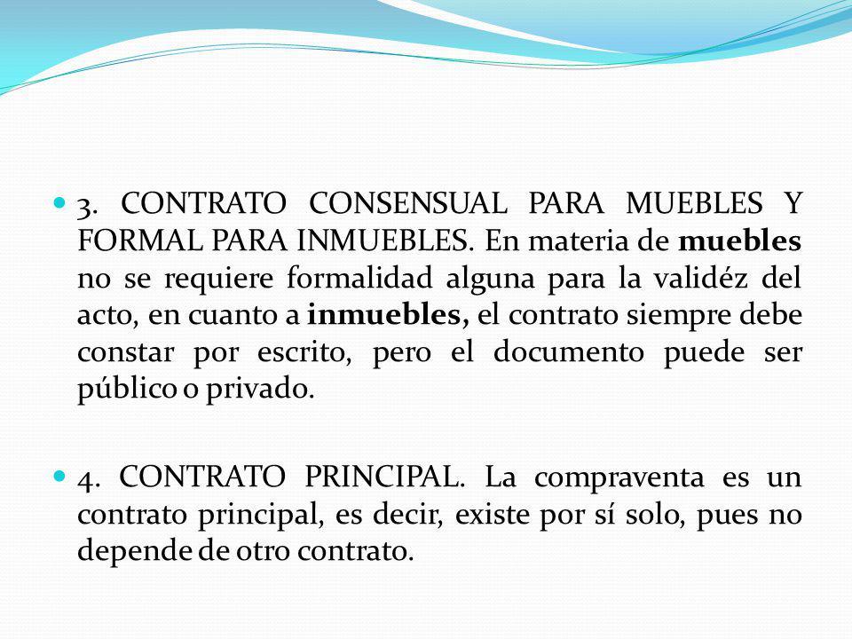 3. CONTRATO CONSENSUAL PARA MUEBLES Y FORMAL PARA INMUEBLES