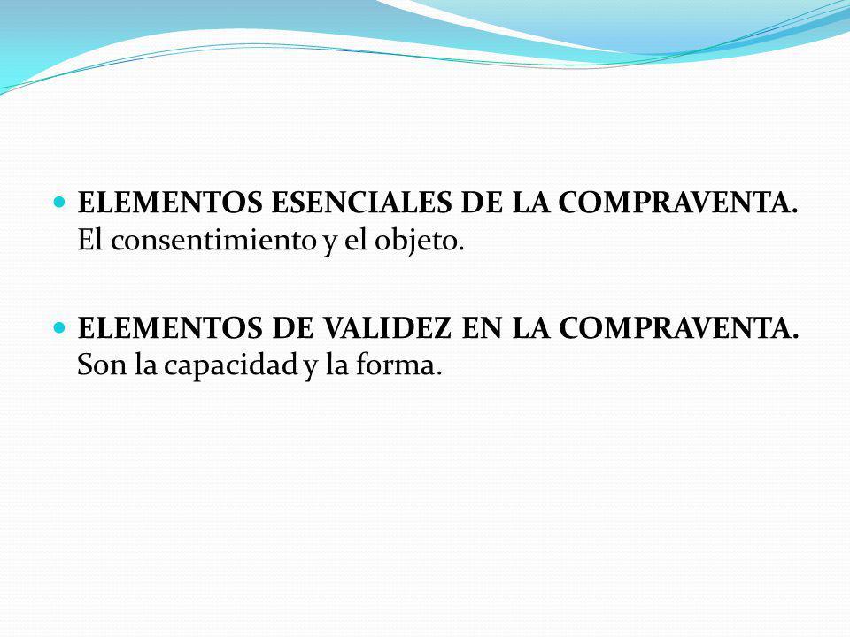 ELEMENTOS ESENCIALES DE LA COMPRAVENTA. El consentimiento y el objeto.