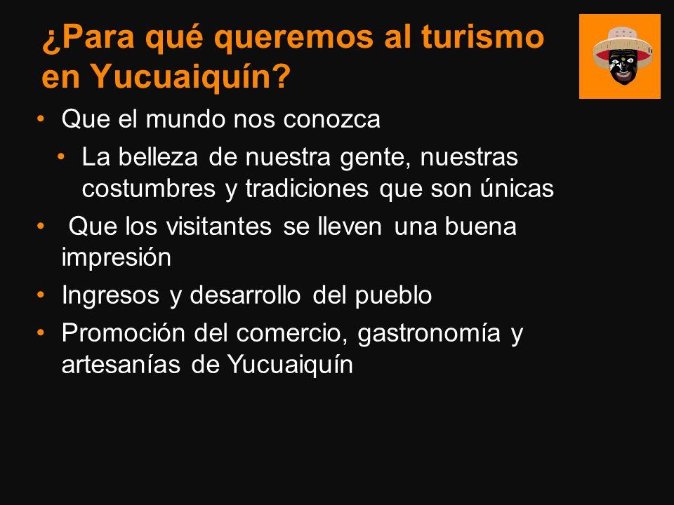 ¿Para qué queremos al turismo en Yucuaiquín