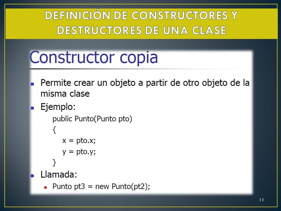 DEFINICIÓN DE CONSTRUCTORES Y DESTRUCTORES DE UNA CLASE