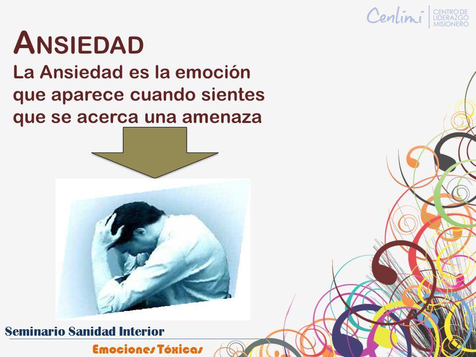 ANSIEDAD La Ansiedad es la emoción que aparece cuando sientes que se acerca una amenaza