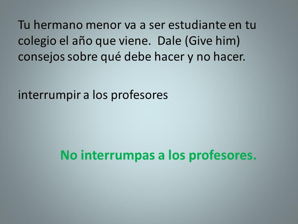 No interrumpas a los profesores.