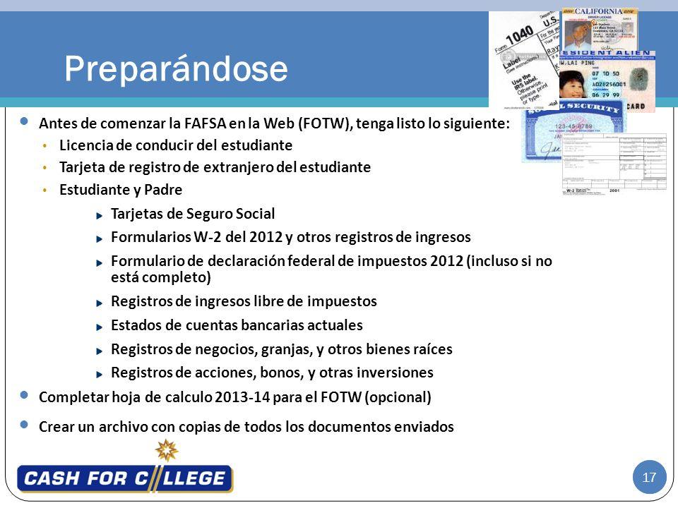Preparándose Antes de comenzar la FAFSA en la Web (FOTW), tenga listo lo siguiente: Licencia de conducir del estudiante.