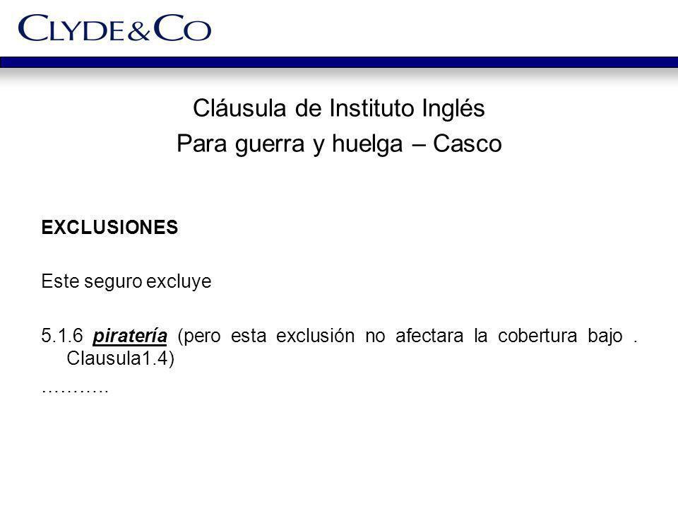 Cláusula de Instituto Inglés Para guerra y huelga – Casco