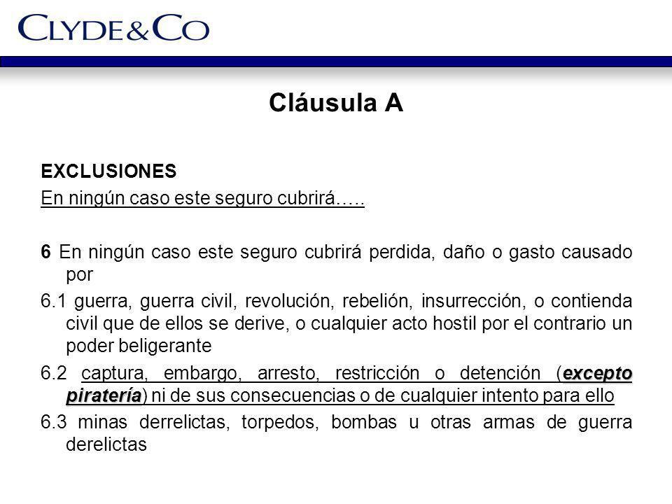 Cláusula A EXCLUSIONES En ningún caso este seguro cubrirá…..