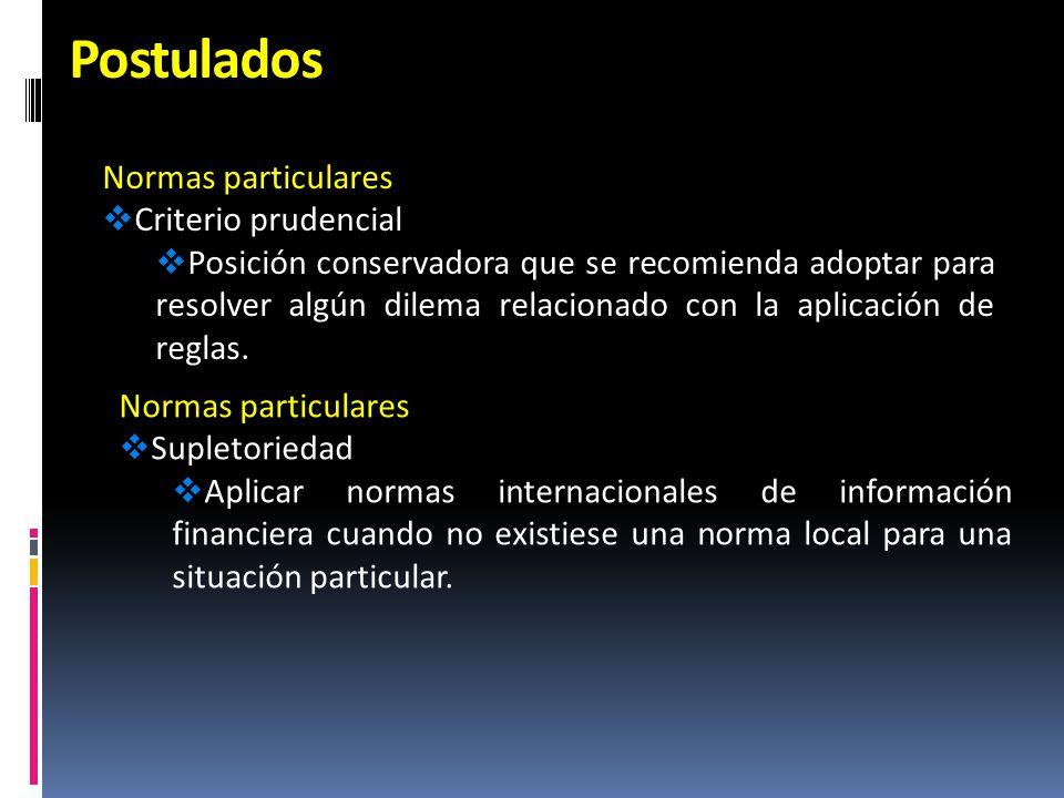 Postulados Normas particulares Criterio prudencial