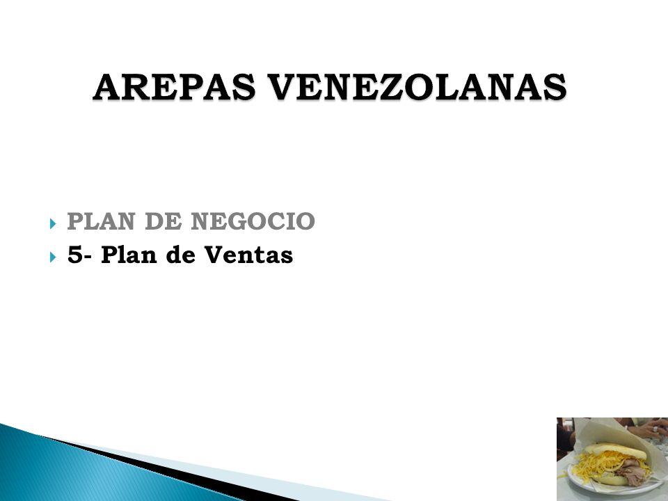 AREPAS VENEZOLANAS PLAN DE NEGOCIO 5- Plan de Ventas