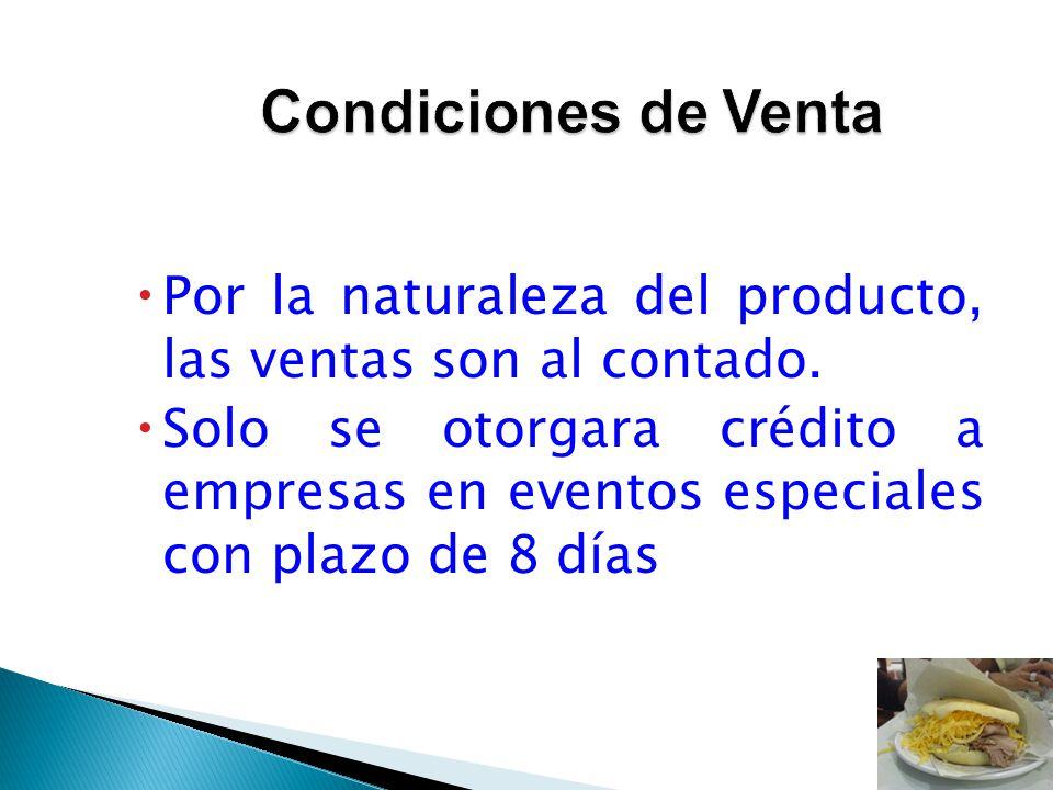 Condiciones de Venta Por la naturaleza del producto, las ventas son al contado.